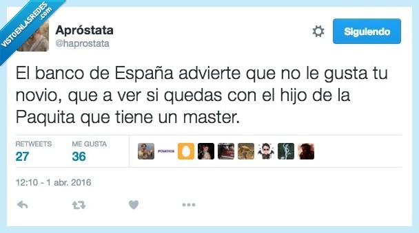 Banco,España,gustar,hijo,madre,master,novio,paquita,quedar