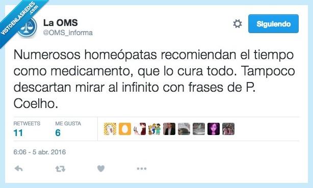 descartar,frases,homeopata,infinito,medicamento,medicina,Paulo Coelho,recomendar,tiempo