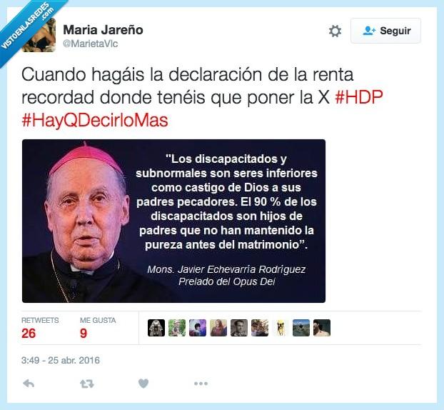 casilla,declaración,discapacitado,iglesia,inferiores,JAvier Echevarría Rodriguez,marcar,Opus Dei,pureza,recordad,renta,seres,subnormal