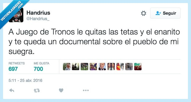 documental,Game of thrones,Juego de Tronos,pueblo,quitar,suegra