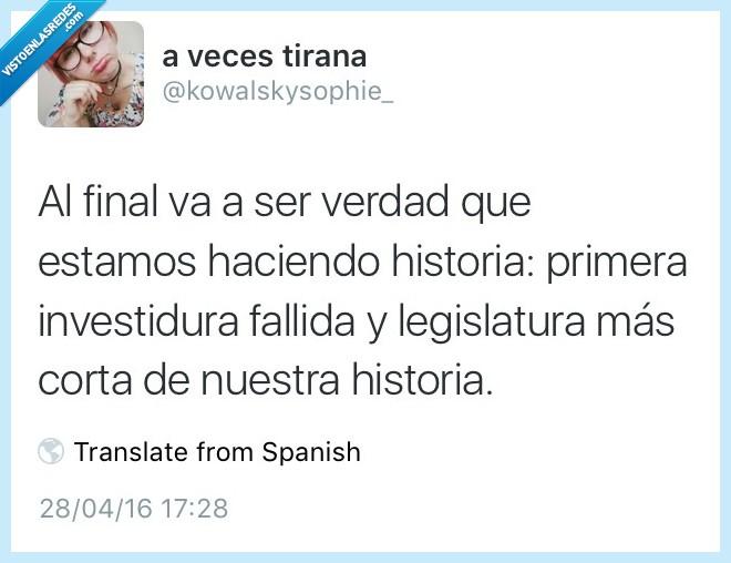 España,estamos,fallida,final,haciendo,historia,investidura,legislatura,primera,verdad