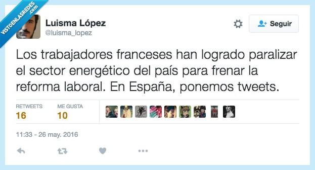 energetico,España,franceses,frenar,lograr,pais,paralizar,reforma laboral,sector,trabajadores,tweets
