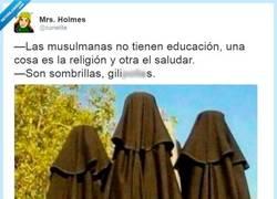 Enlace a Las musulmanas éstas, qué poco respeto... @cunetita