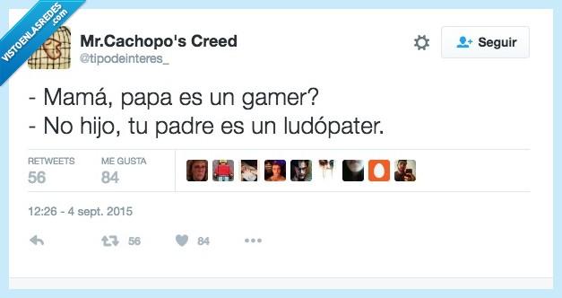 gamer,jugar,ludopata
