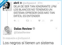 Enlace a Dalas se corona con la imb*cilidad del día contestándole así a una chica que dice esto de los negros