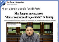 Enlace a Kim Jon Un todo un popoeta, por @jotdownspain