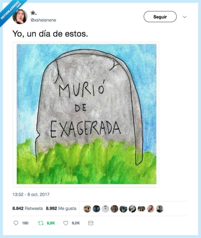 exagerada,morir,tumba