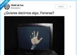 Enlace a Ferreras sigue atrapado, por @olaladefua
