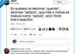 Enlace a El euskera posiblemente sea el idioma más bonito del mundo, por @TheJasier