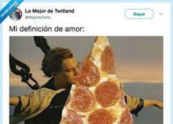 Enlace a Amor a la pizza por encima de todas las cosas, por @MejoresTwits