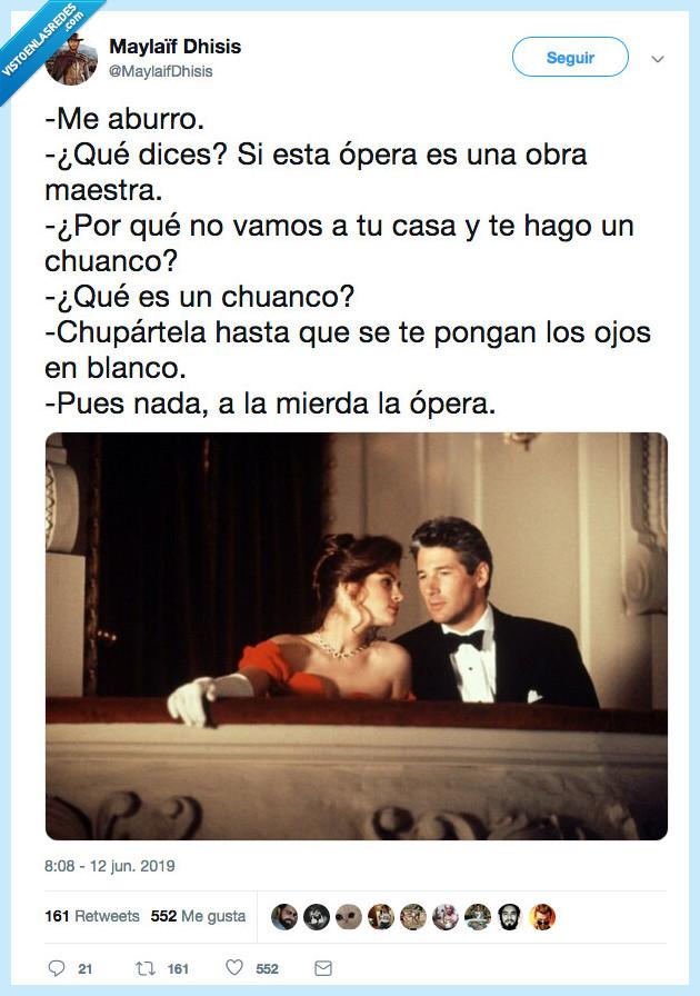 casa,chuanco,opera,pretty woman
