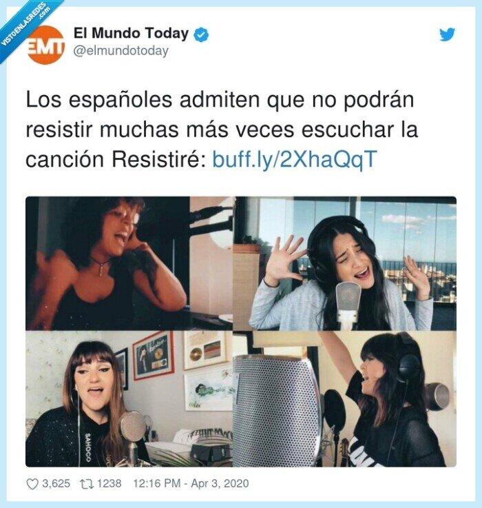 admiten,canción,escuchar,españoles,resistir,Resistiré