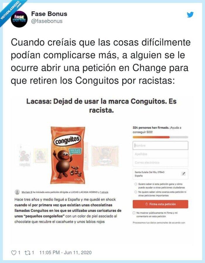 change,conguitos,peticion,racista