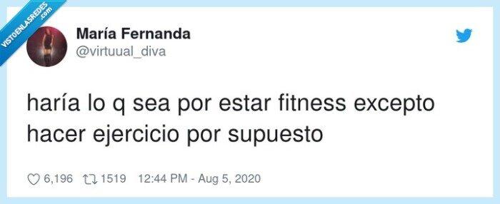 ejercicio,estar,excepto,fitness,haría,supuesto