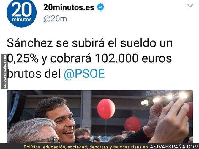84419 - Gracias Pedro Sánchez por pensar en los trabajadores y subirte el sueldo sólo 0,25%