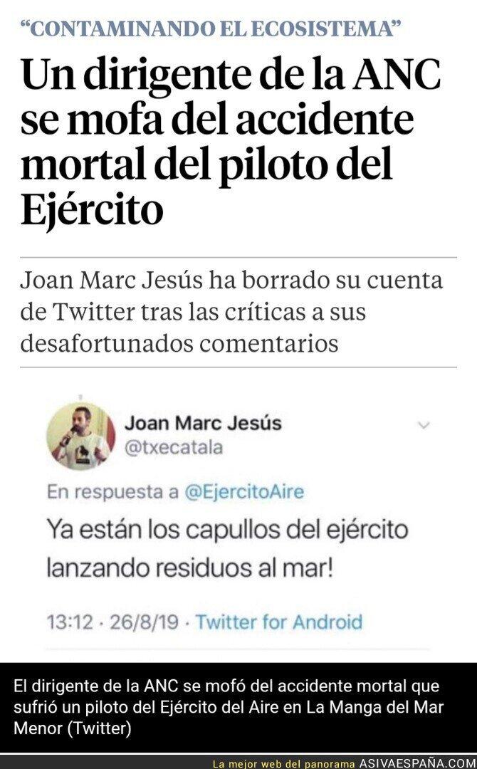 119686 - Joan Marc Jesús (ANC) borra su cuenta de Twitter después de burlarse del militar español fallecido en Murcia