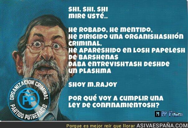 144263 - M.Rajoy nunca decepciona por su falta de respeto a la ley