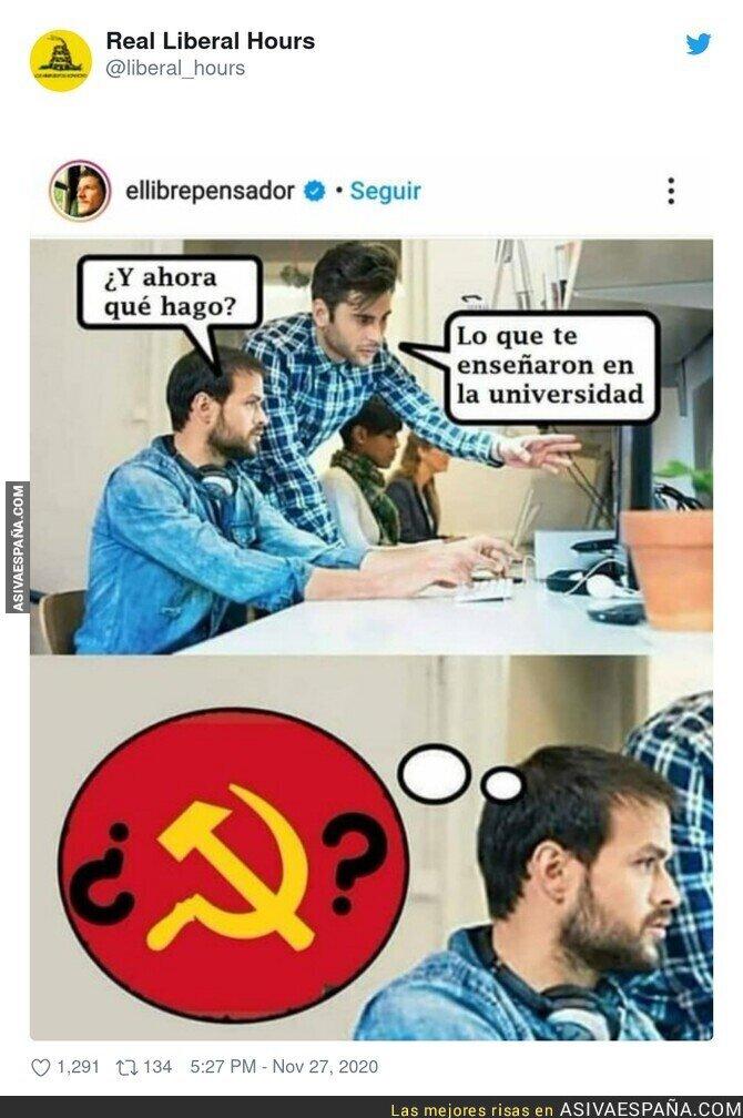 484741 - La gente que dice que en la universidad se adoctrina en el comunismo no han pisado una en su vida