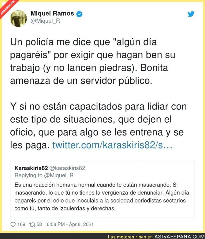 689109 - Si un policía habla así no es un servidor público sino un mafioso fascista