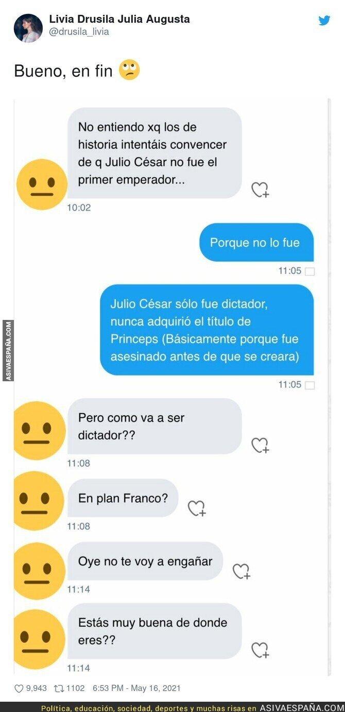 762308 - La surrealista respuesta de un salido cuando la chica le está hablando de que Julio César fue un dictador