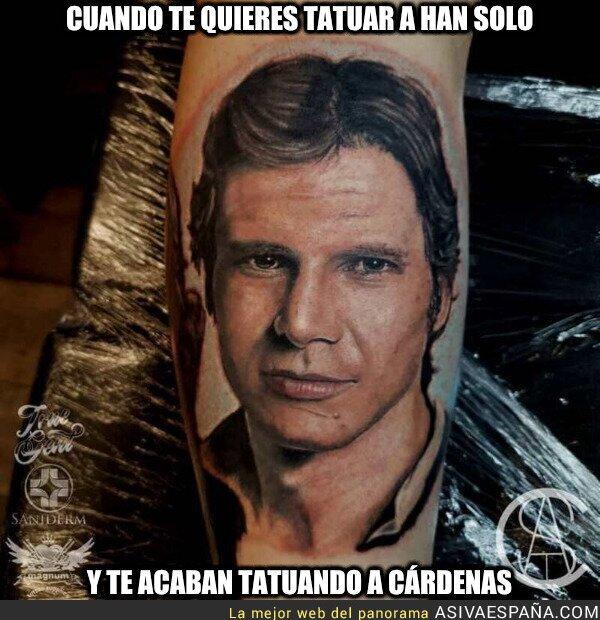 908581 - Cuando te quieres tatuar a Han Solo y te acaban tatuando a Cárdenas, por @Siempre_Tommy