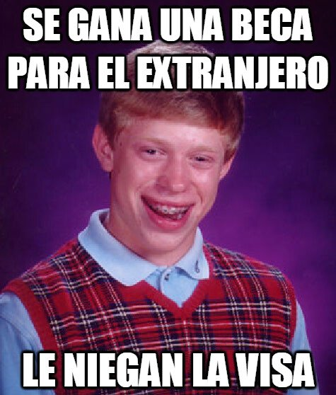 Bad Luck Brian,Beca,Visa