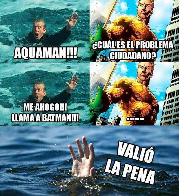 Meme_otros - Hay algo que nunca le debes pedir a Aquaman