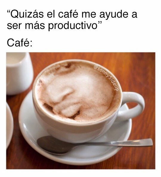 Meme_otros - A veces ni el café ayuda
