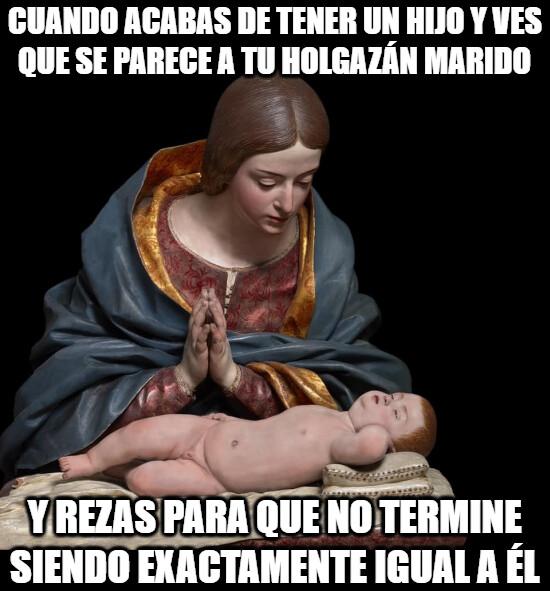 Meme_otros - Ese niño ya nació cansado, pobre madre lo que le espera...