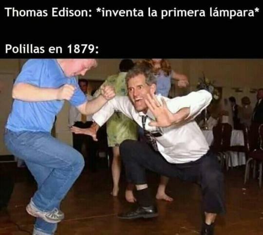 Meme_otros - Edison es un Dios para las polillas