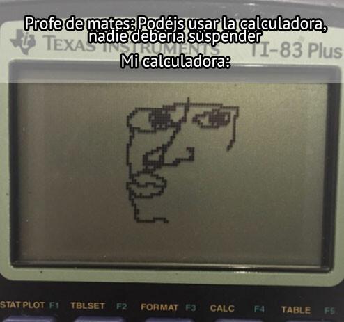 Meme_otros - Mi calculadora huele el miedo, y mi cerebro también