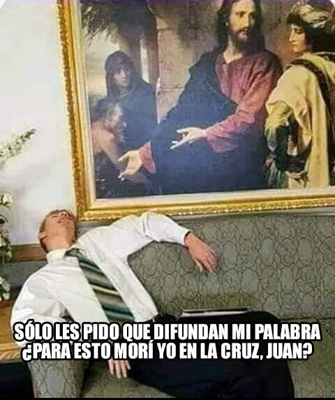 Meme_otros - ¿PAra esto morí yo en la cruz?