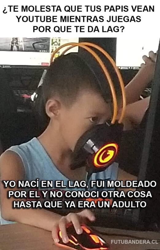 Meme_otros - Yo nací en el lag