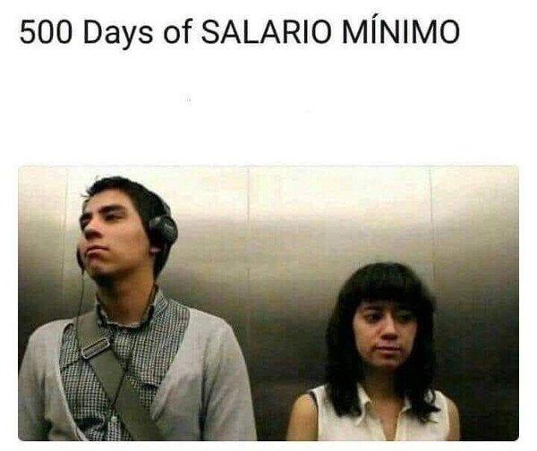Meme_otros - 500 días de salario mínimo