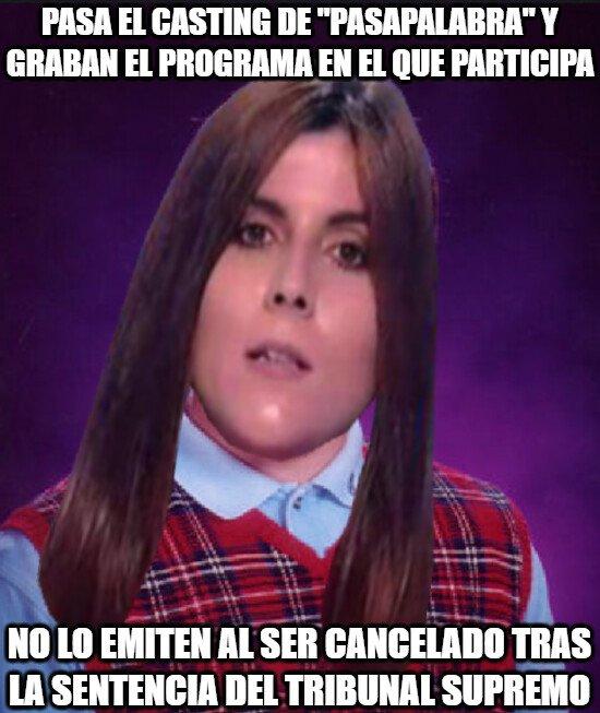 Meme_otros - Consigue que la cojan para concursar en Pasapalabra y cancelan el programa...