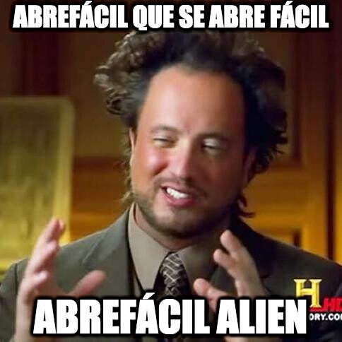 Ancient_aliens - En este mundo, los abrefácil no se abren fácil