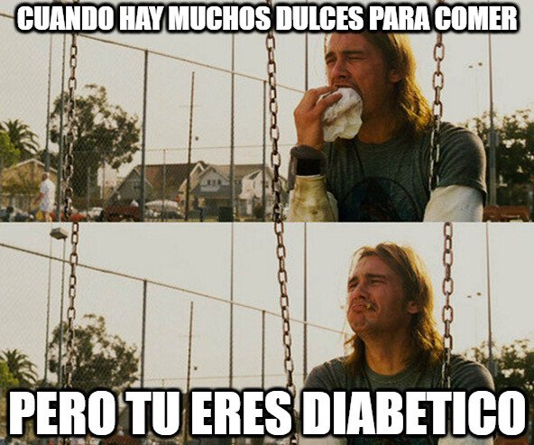 First_world_stoner_problems - Los dulces no son para diabéticos