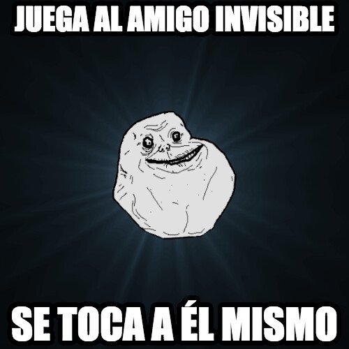 Meme_forever_alone - Ya ni invisibles...