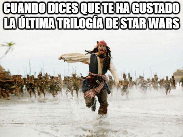 Cuando_dicen - Cuando dices que te ha gustado la última trilogía de Star Wars