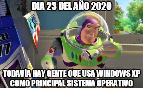 Buzz_lightyear - Gente con Windows XP en 2020