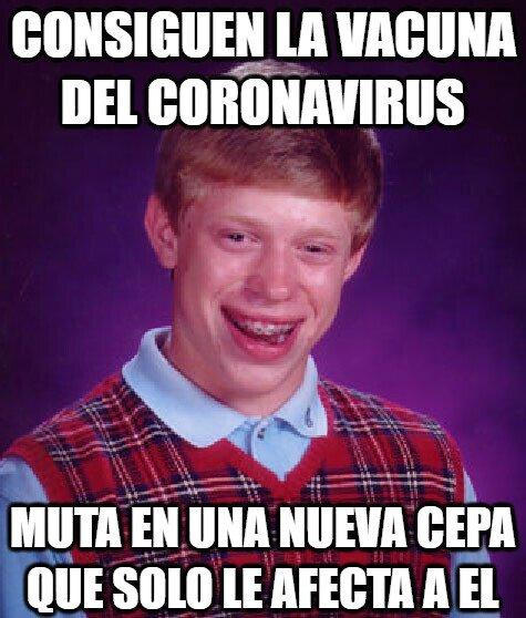 bad luck brian,cepa,vacuna,virus