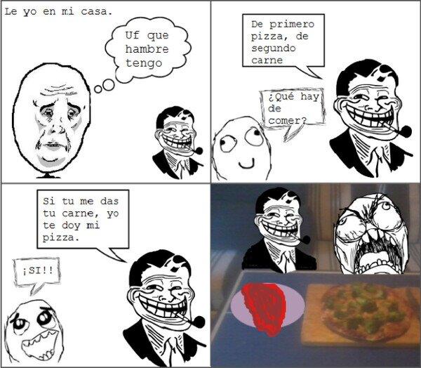 Trolldad - Para darme esa pizza, no me des nada