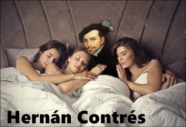 con tres,hernan cortés,humor,meme,siglo XVI