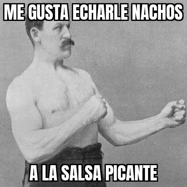 Overly_manly_man - Tampoco me gusta tanto el picante