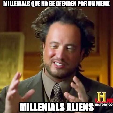 Ancient_aliens - Sería raro por parte de los millenials, pues se les conoce como la Generación de cristal
