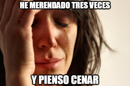 First_world_problems - El ansia viva