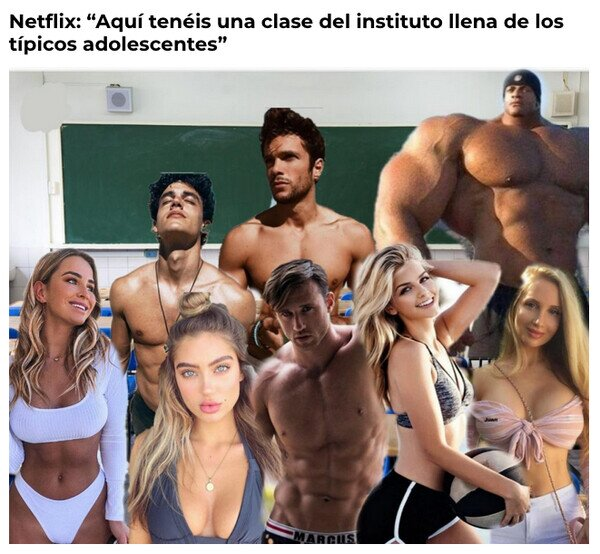 Meme_otros - El concepto de clase de instituto que tiene Netflix