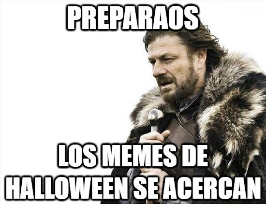 Brace_yourselves - Memes de Halloween