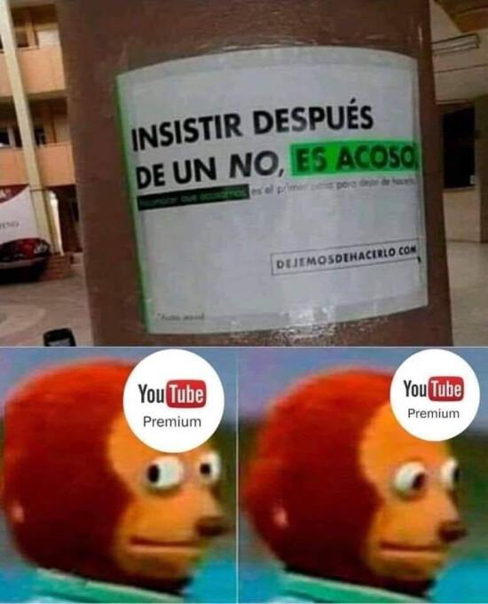 Meme_otros - ¿Algo que decir, Youtube Premium?