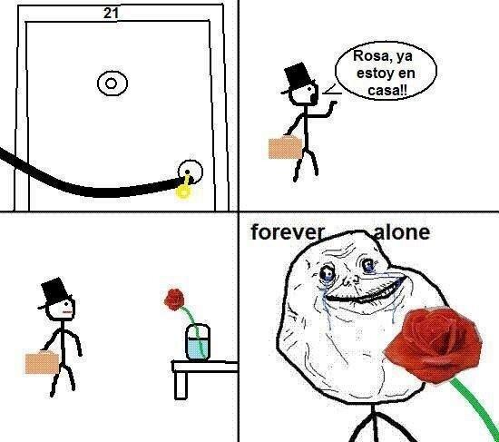 Forever_alone - Rosa, ya estoy en casa